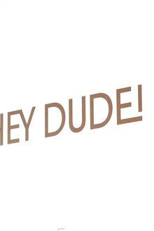 Hey Dude Maw